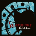 VLADIMIRS - The Late Hours  LP